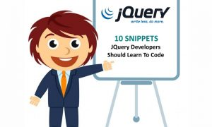 10 Snippets Every JQuery Developer Should Learn To Code