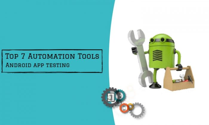 Top 7 Automation Tools for Android Application Testing