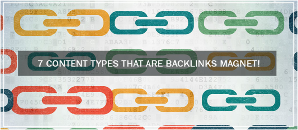 7 Content Types That Are Backlinks Magnet